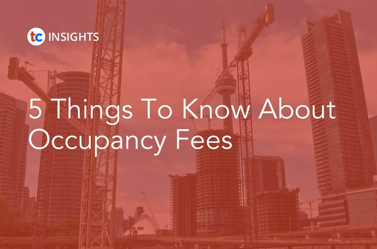 5 Things to Know About Occupancy Fees True Condos Toronto Condo Market