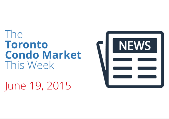 toronto condo market news june 19