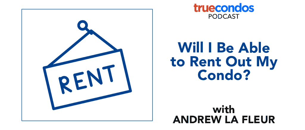 will i be able to rent out my condo podcast