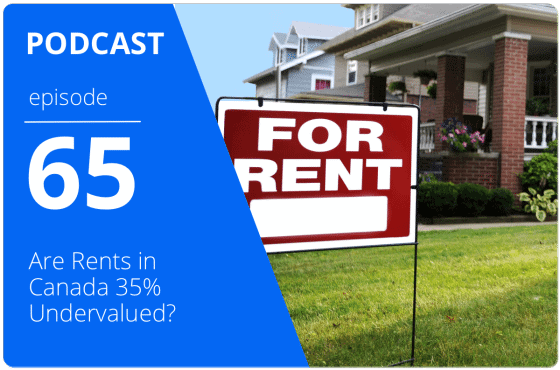 are rents in canada undervalued? true condos podcast