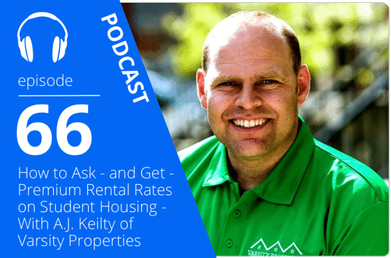 podcast ep How to Ask - and Get - Premium Rental Rates on Student Housing - With A.J. Keilty of Varsity Properties true condos university studios oshawa