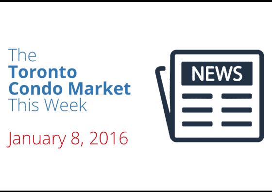 toronto condo market news january 8 2016