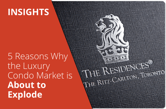 5 Reasons Why the Luxury Condo Market is About to Explode