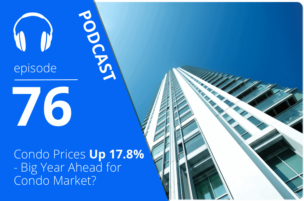 Condo Prices Up 17.8% - Big Year Ahead for Condo Market?