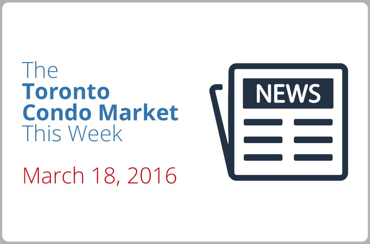 toronto condo market news piece march 18