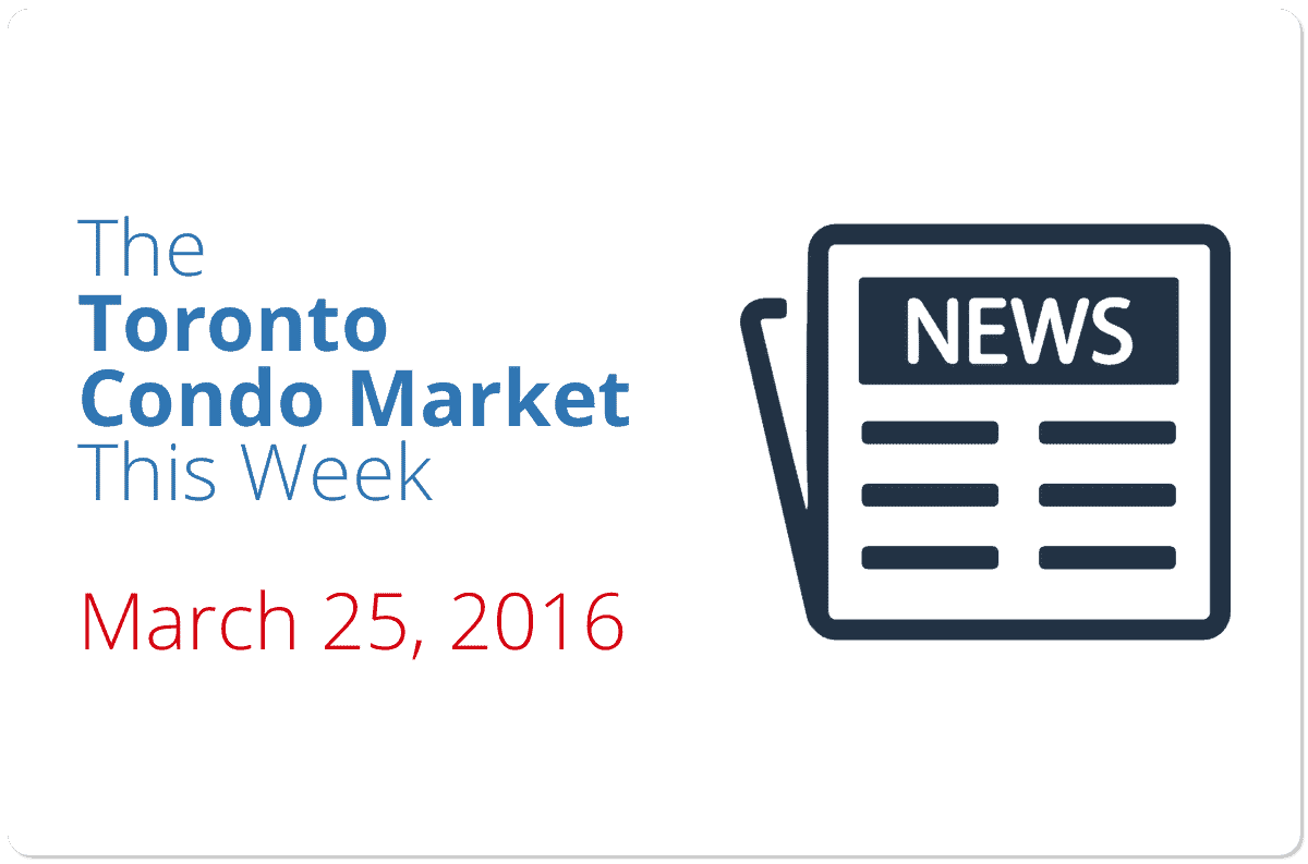 toronto condo market news piece march 25