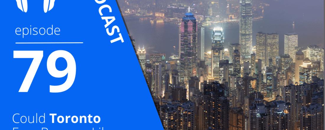 Could Toronto Ever Become Like Hong Kong?