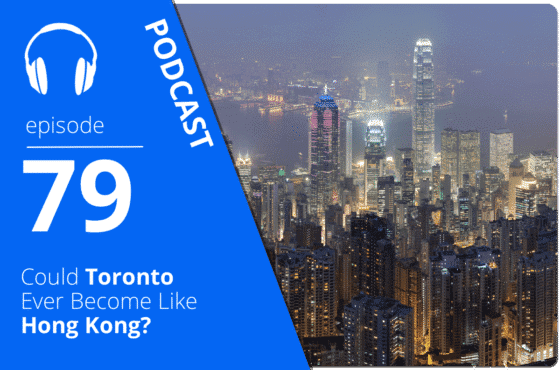 Could Toronto Ever Become Like Hong Kong?