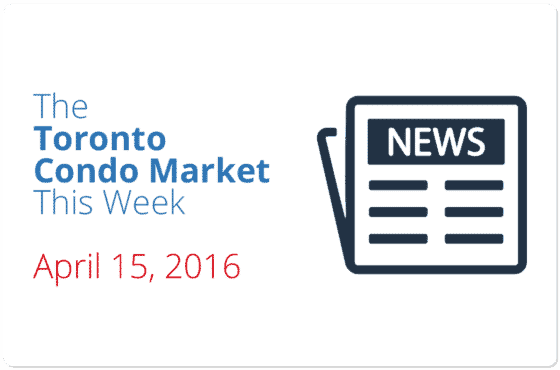 condo market news piece toronto april 15