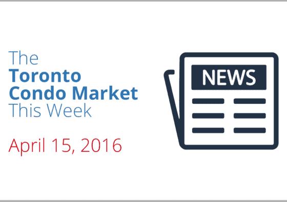 condo market news piece toronto april 15