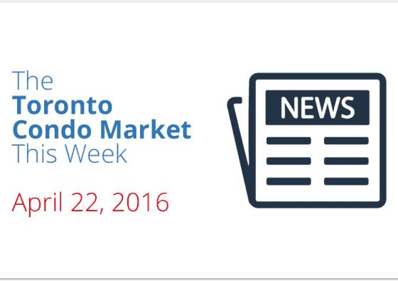 toronto condo market news piece april 22