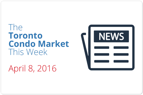 toronto condo market news piece april 8