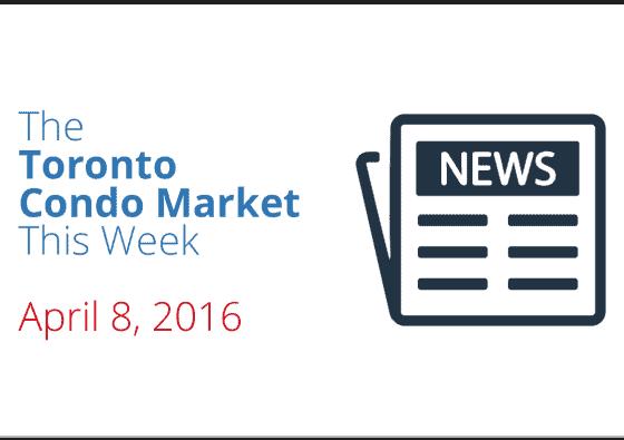 toronto condo market news piece april 8