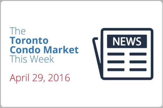 toronto condo market news piece april 29