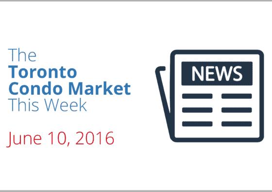 toronto condo market news piece june 10