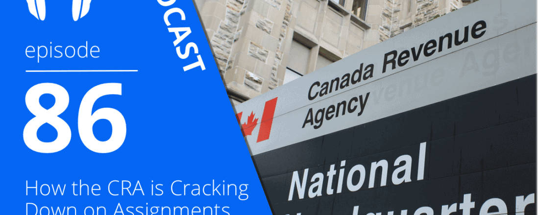 How the CRA is Cracking Down on Assignments with HST Tax Expert Mark Purdy