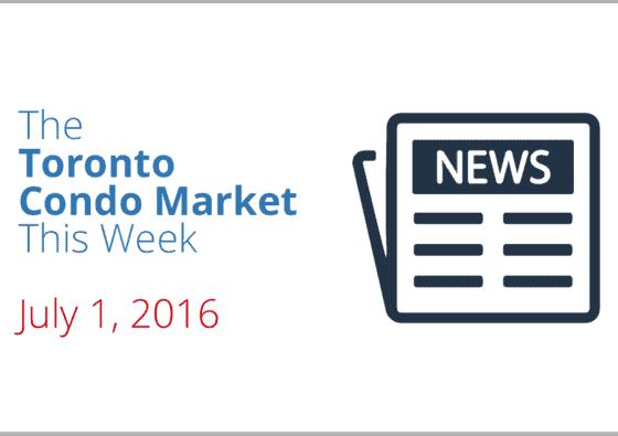 july 1 toronto condo market news piece