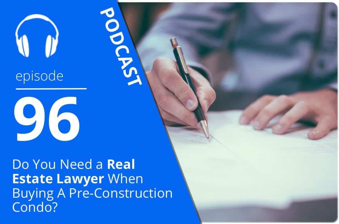 096-do-you-need-a-real-estate-lawyer-when-buying-a-pre-construction-condo
