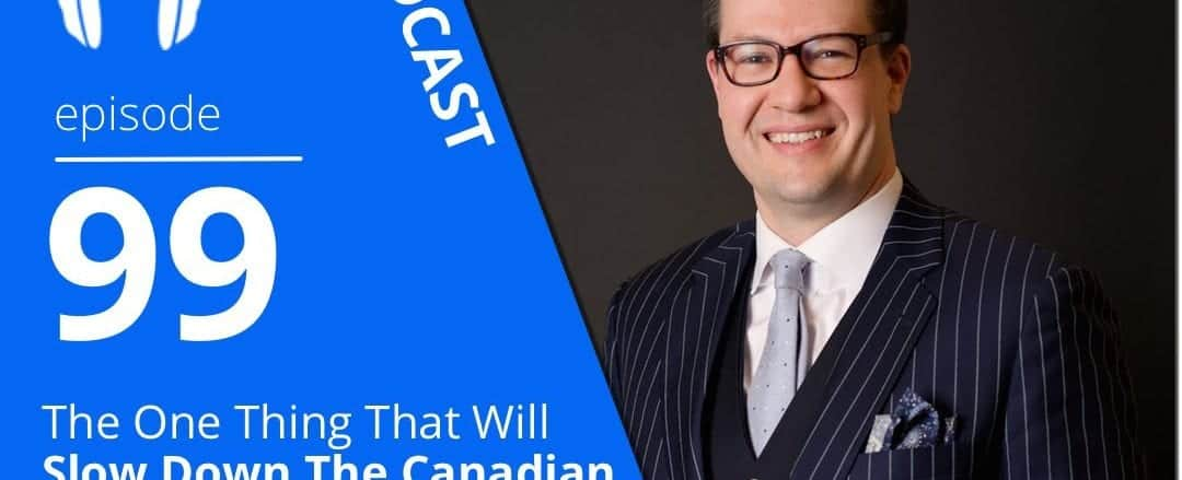 099-the-one-thing-that-will-slow-down-the-canadian-housing-market-with-housing-analyst-ben-myers