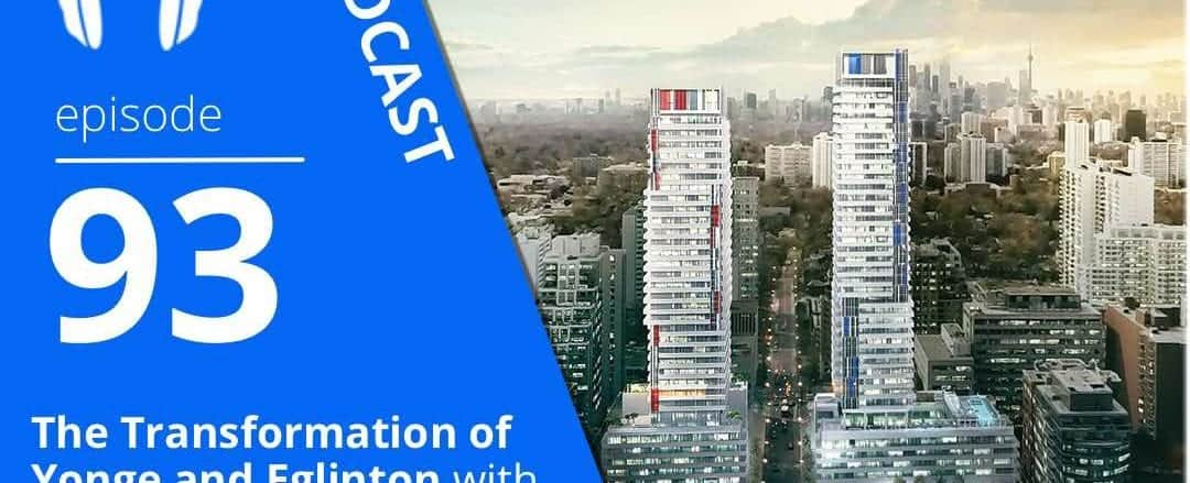 The Transformation of Yonge and Eglinton with Matt Young of Capital Developments