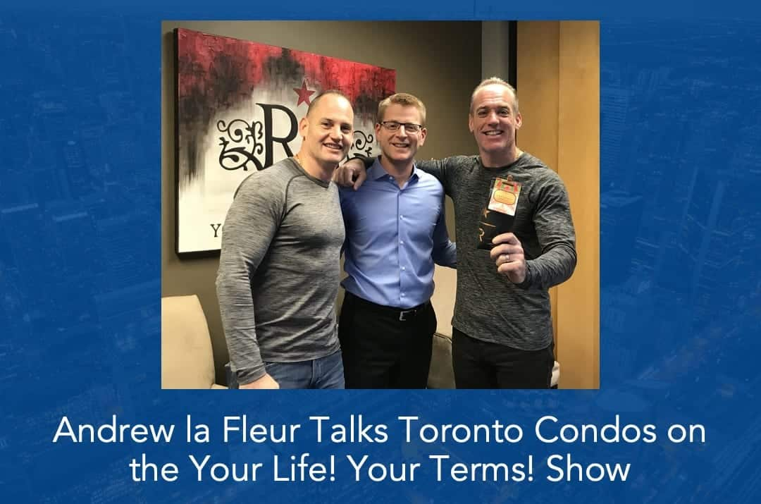 Andrew la Fleur Talks Toronto Condos on the Your Life! Your Terms! Show