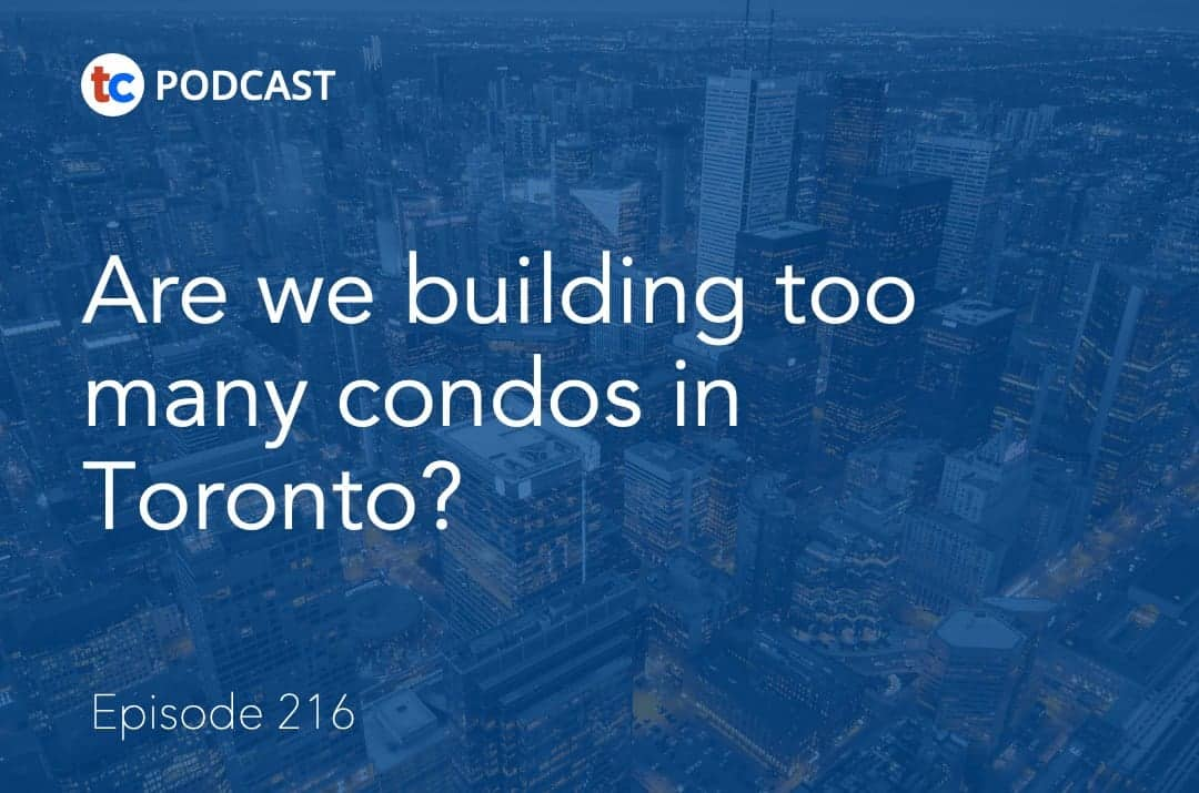 are we building too many condos in toronto?