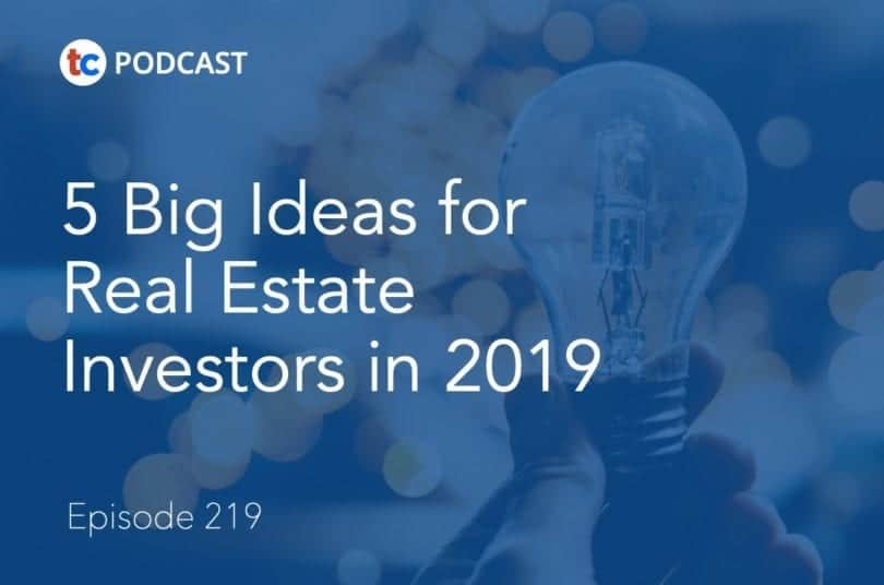 5 Big Ideas for Real Estate Investors in 2019
