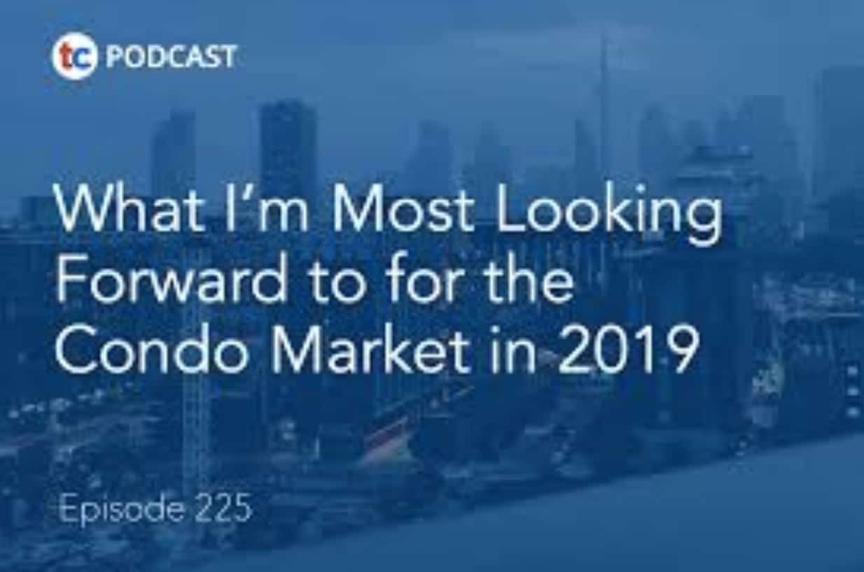 What I'm Most Looking Forward to for the Condo Market in 2019 podcast