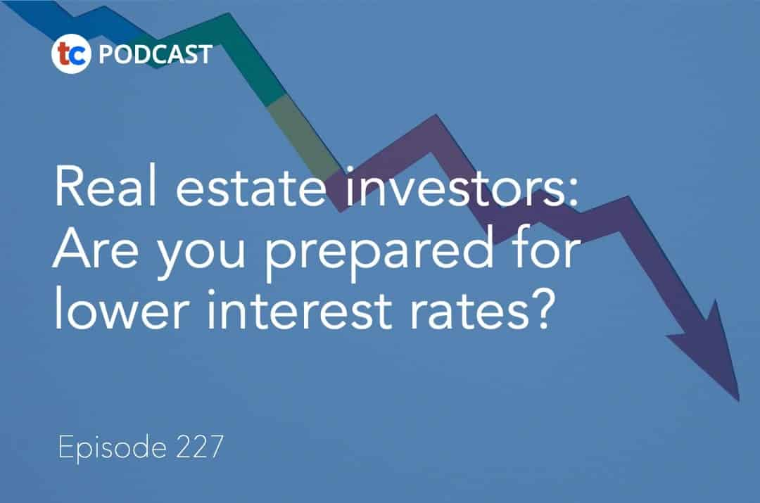 Real estate investors- Are you prepared for lower interest rates?