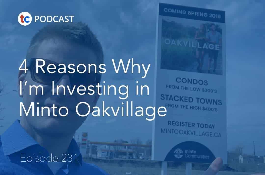 4 Reasons Investing in Minto Oakvillage