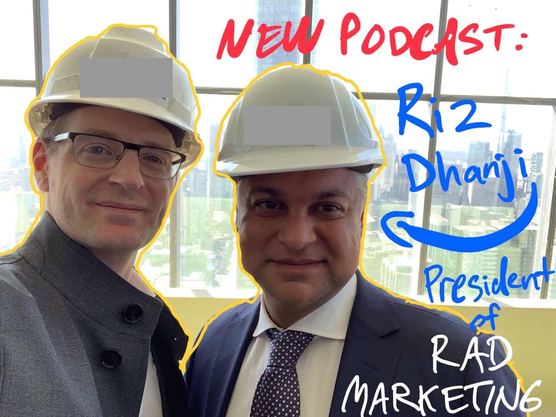 Riz Dhanji President of RAD Marketing True Condos Podcast Andrew la Fleur