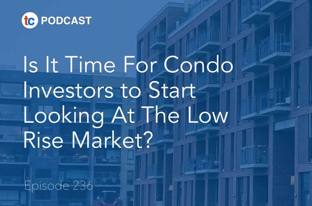 Investors Low Rise Condos True Condos