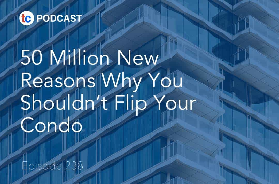 Reasons You Shouldn't Flip Your Condo True Condos