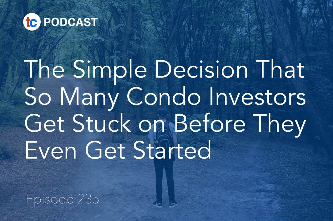 Simple Decision Condo Investing True Condos Podcast