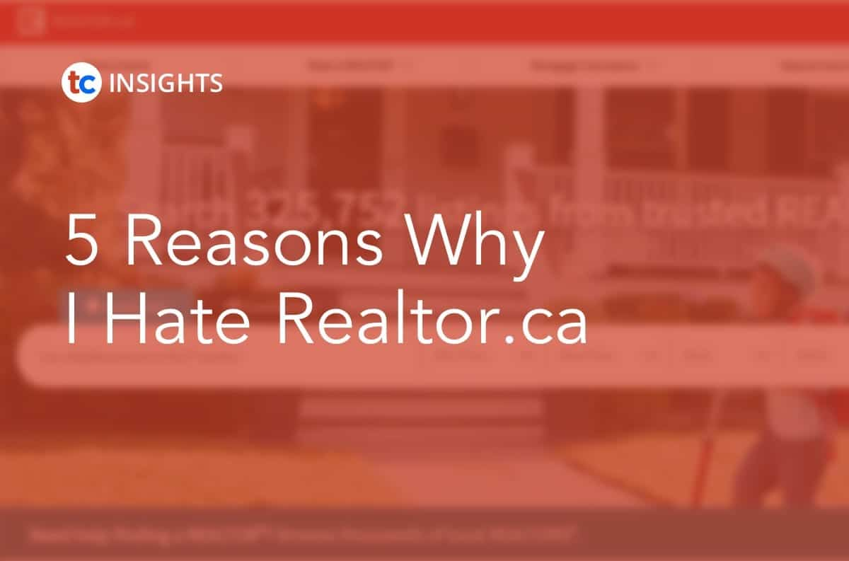 5 Reasons Why I Hate Realtor.ca True Condos