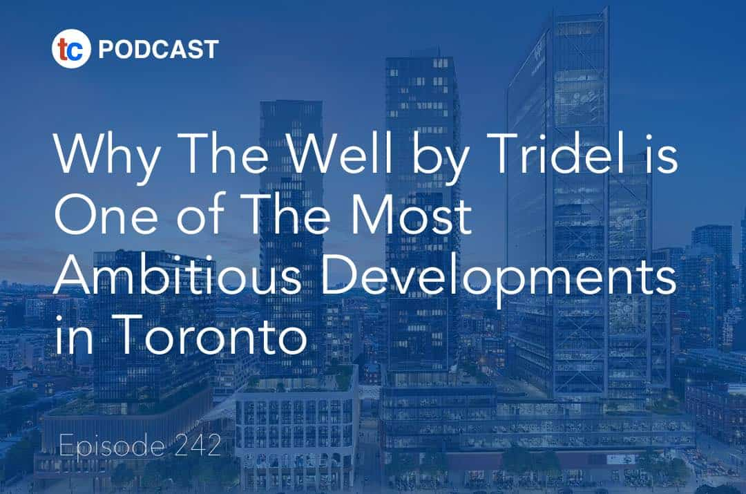 The Well Tridel Podcast True Condos