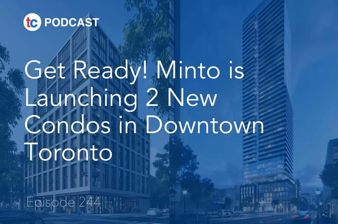2 New Minto Condos in Toronto Podcast